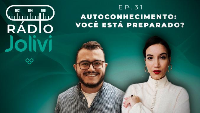 Rádio Jolivi - Ep. 31 - Autoconhecimento