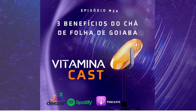 VitaminaCast - Ep. 34 - Chá de folha de goiaba